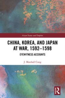 China, Korea & Japan at War, 1592-1598: Eyewitness Accounts