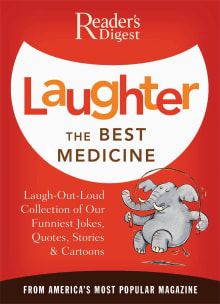Laughter the Best Medicine: A Laugh-Out-Loud Collection of our Funniest Jokes, Quotes, Stories & Cartoons