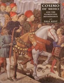 Cosimo De' Medici and the Florentine Renaissance: The Patron's Oeuvre