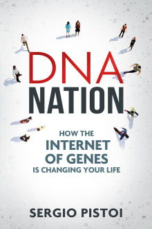 DNA Nation: How the Internet of Genes is Changing Your Life