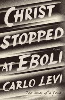 Christ Stopped at Eboli: The Story of a Year (Translated By Frances Frenaye)