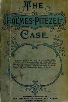 The Holmes-Pitezel: Case a History of the Greatest Crime of the Century and of the Search for the Missing Pitezel Children