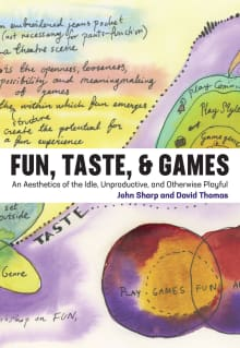 Fun, Taste, & Games: An Aesthetics of the Idle, Unproductive, and Otherwise Playful