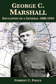George C. Marshall, Vol. 1: Education of a General, 1880-1939