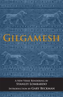 Gilgamesh (Translated By Stanley Lombardo)