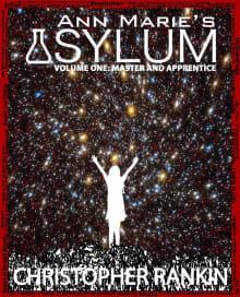 Ann Marie's Asylum (Master and Apprentice Book 1)