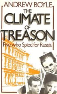 The Climate of Treason: Five who Spied for Russia