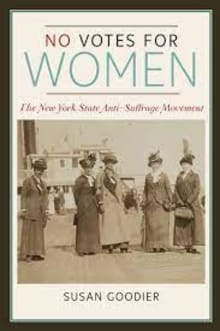 No Votes for Women: The New York State Anti-Suffrage Movement