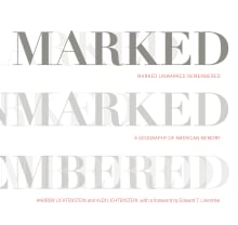 Marked, Unmarked, Remembered: A Geography of American Memory