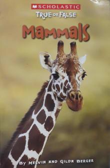 Scholastic True or False: Mammals