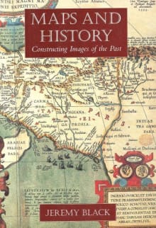 Maps and History: Constructing Images of the Past