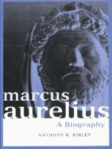 Marcus Aurelius: A Biography