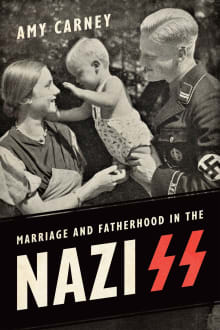 Marriage and Fatherhood in the Nazi SS