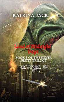 Land of Midnight Days, Book I of The Silver Flute Trilogy