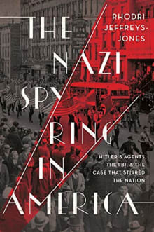 The Nazi Spy Ring in America: Hitler's Agents, the FBI, and the Case That Stirred the Nation