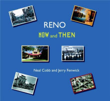 Reno Now and Then