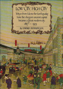 Low City, High City: Tokyo from Edo to the Earthquake, 1867-1923