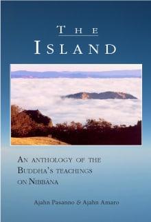 The Island: An Anthology of the Buddha's Teachings of Nibbana