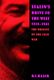 Stalin's Drive to the West, 1938-1945: The Origins of the Cold War