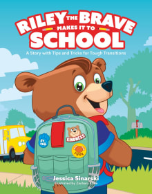 Riley the Brave Makes It to School: A Story with Tips and Tricks for Tough Transitions