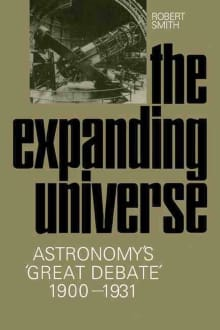 The Expanding Universe: Astronomy's 'Great Debate', 1900-1931