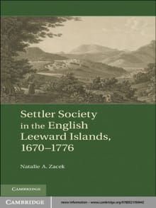 Settler Society in the English Leeward Islands, 1670-1776
