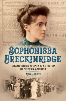 Sophonisba Breckinridge: Championing Women's Activism in Modern America