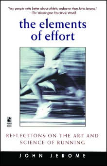 Elements of Effort: Reflections on the Art and Science of Running