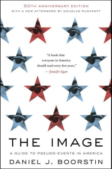The Image: A Guide to Pseudo-Events in America