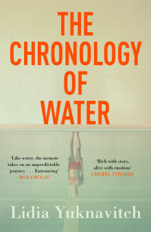 The Chronology of Water: A Memoir
