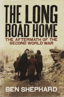 The Long Road Home: The Aftermath of the Second World War
