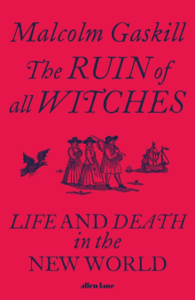 The Ruin of All Witches: Life and Death in the New World