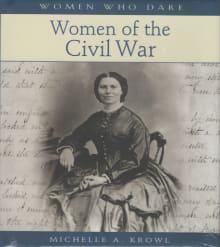 Women of the Civil War (Women Who Dare)