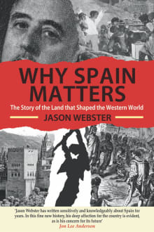 Why Spain Matters: The Story of the Land that Shaped the Western World