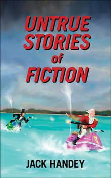 Untrue Stories of Fiction