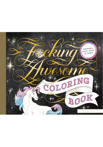 Calligraphuck Fucking Awesome Adult Coloring Book