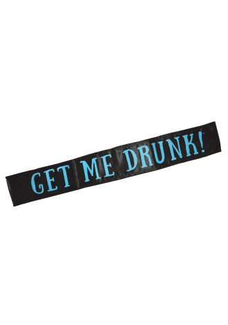 Get Me Drunk! Sash