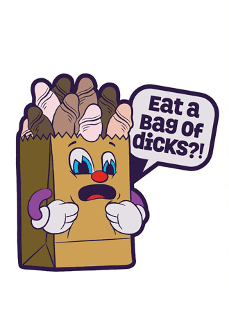 Eat a Bag of Dicks! Pin