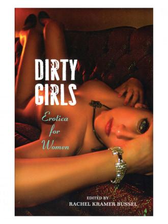 Dirty Girls: Erotica for Women