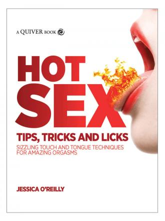 Hot Sex Tips, Tricks & Licks