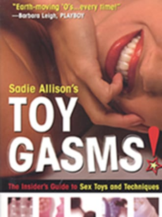 Toygasms: The Insider's Guide To Sex Toys...