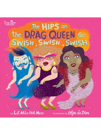 Hips on the Drag Queen Go Swish, Swish, Swish