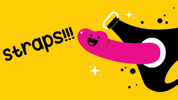 Strap Up & Strap On!
