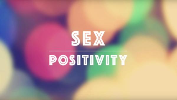 Let's talk Sex Positivity