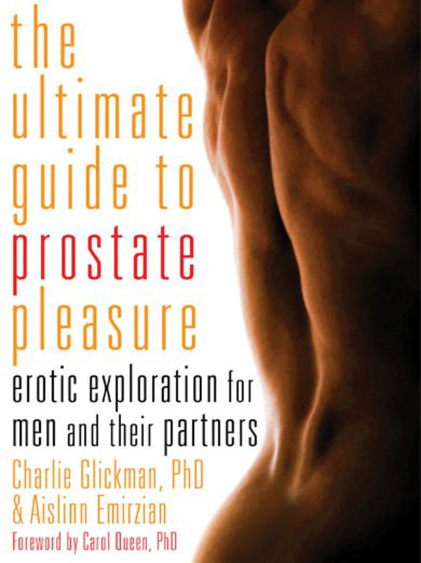 The Ultimate Guide To Prostate Pleasure: Erotic Exploration For Men And Their Partners Image 0