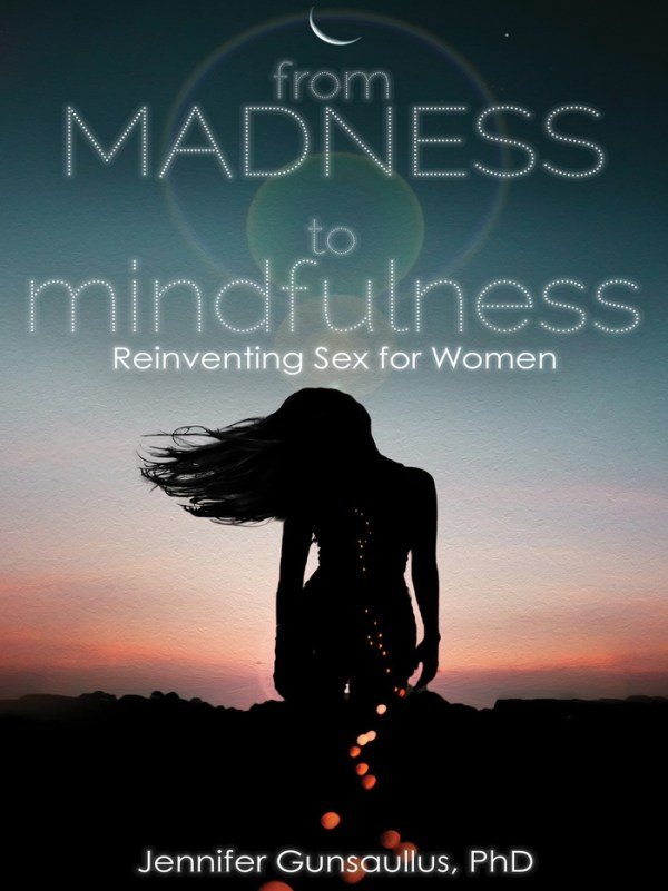 From Madness to Mindfulness: Reinventing Sex for Women Image 0