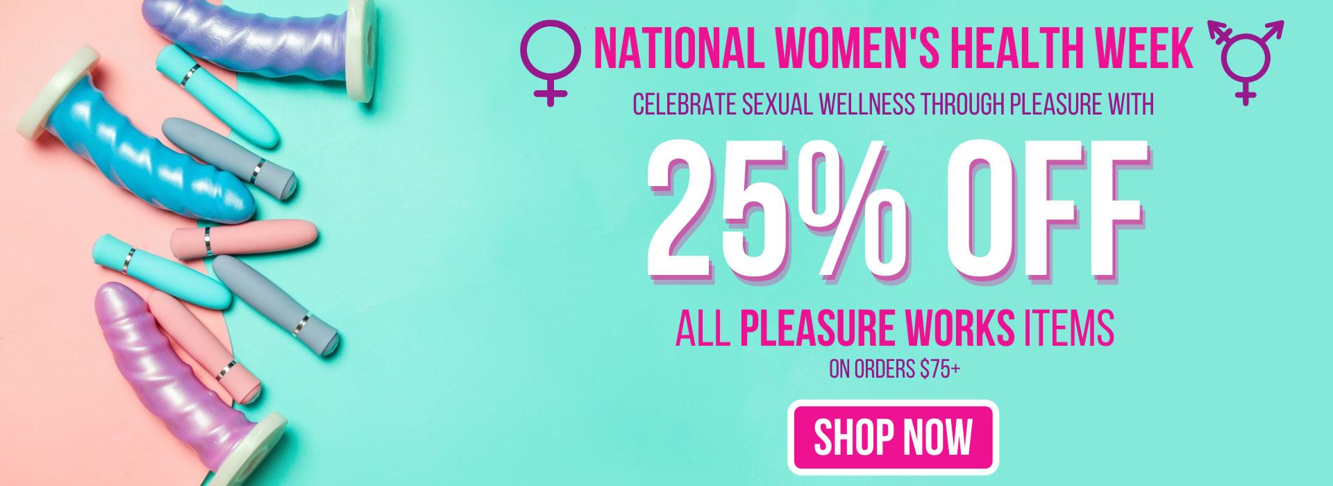 National Women's Health Week 25% Off Pleasure Works