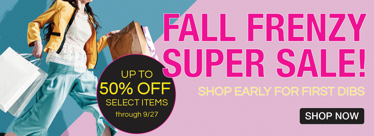 Fall Frenzy Super Sale Up To 50% Off Select Items