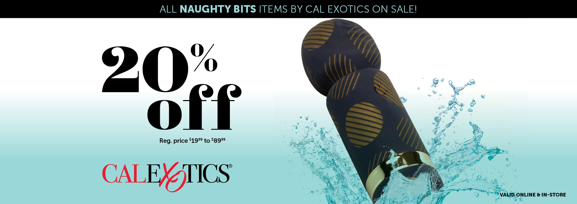 20% OFF Naughty Bits by CalExotics