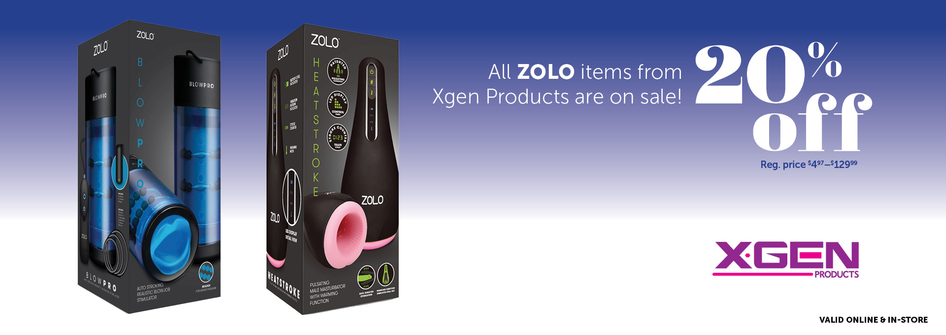 20% OFF ZOLO by XGEN Products